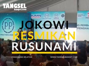 Presiden Jokowi Akan Resmikan Pembangunan 6.000 Rusunami di Tangsel
